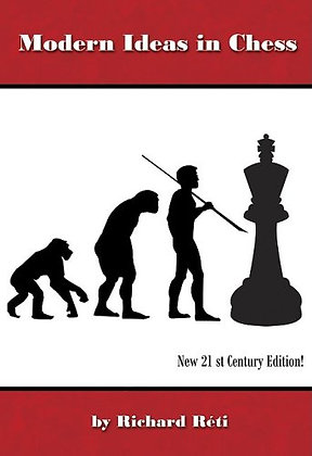 Modern Ideas in Chess, 21st Century Edition