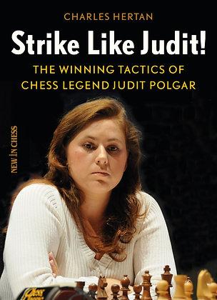 Strike like Judit! - The winning tactics of chess legend Judit Polgar