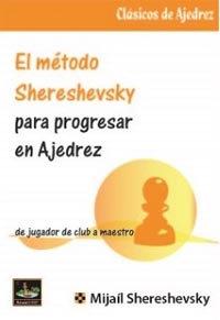 El metodo Shereshevsky para progressar en ajedrez