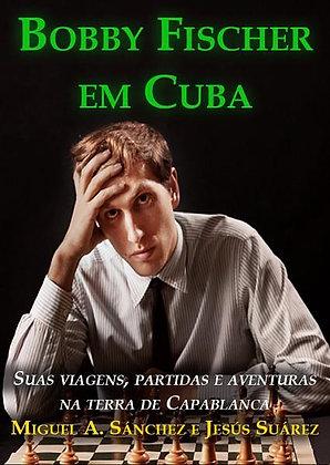 Bobby Fischer em Cuba