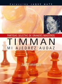 Mi ajedrez audaz - Jan Timman