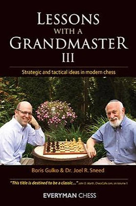 Lessons with a grandmaster III - B.Gulko, J.Sneed