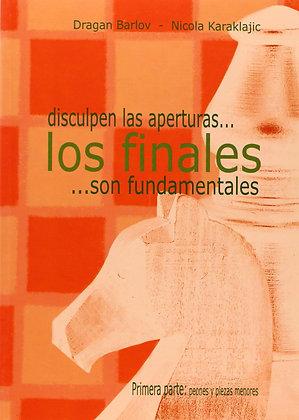 Disculpen las aperturas...los finales son fundamentales 1