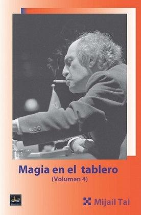 Magia en el tablero 4 - Mikhail Tal