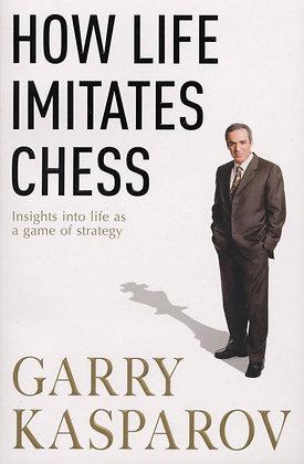How Life Imitates Chess - Garry Kasparov