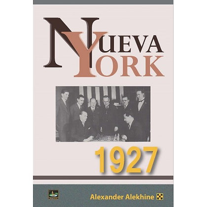 Nueva York 1927 - Alexander Alekhine