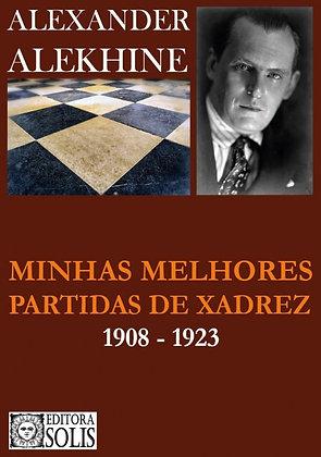 Minhas Melhores Partidas de Xadrez: 1908-1923