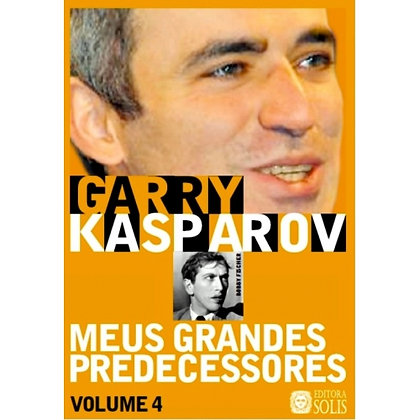 Meus grandes predecessores 4 - Garry Kasparov