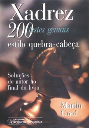 Xadrez: 200 Testes geniais estilo quebra-cabeca