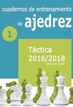 Cuadernos de entrenamiento en ajedrez 1: Tactica 2016-2018