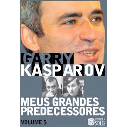 Meus grandes predecessores 5 - Garry Kasparov