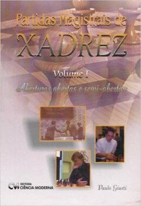 Partidas Magistrais De Xadrez - Volume 1