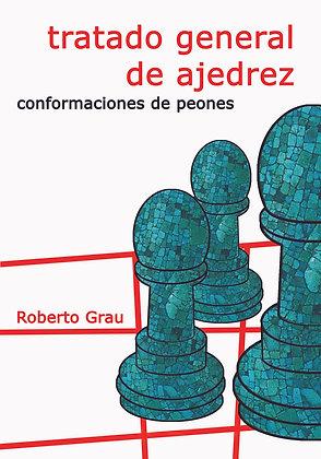 Tratado general de ajedrez 3:  Conformaciones de peones - Roberto Grau