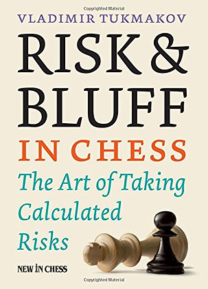 Risk and Bluff in Chess