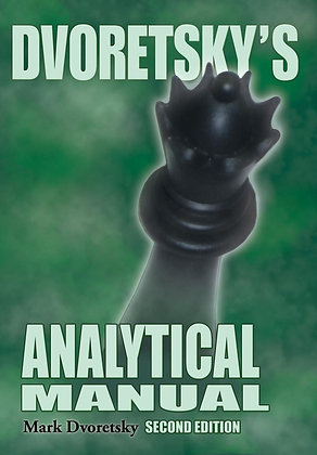 Dvoretsky's Analytical Manual - Mark Dvoretsky