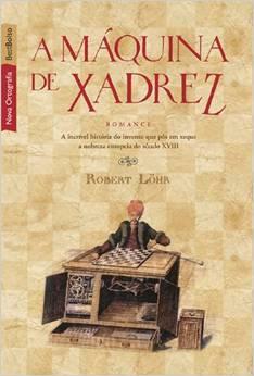 A maquina de xadrez - Robert Lohr