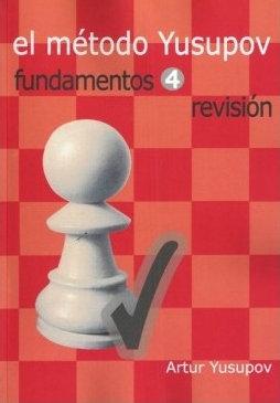 El metodo Yusupov - Fundamentos 4: Revision