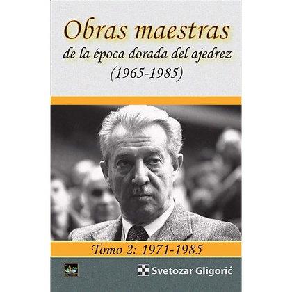 Obras maestras de la epoca dorada de ajedrez - Tomo 2: 1971-1985