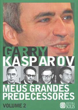 Meus Grandes Predecessores 2 - Kasparov