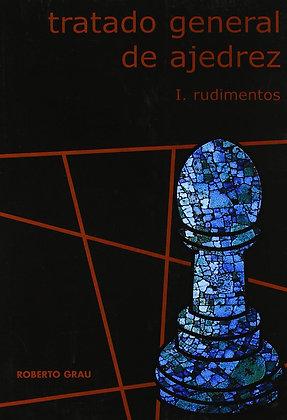 Tratado general de ajedrez, Vol.1 - Roberto Grau
