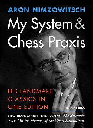 My System & Chess Praxis - Nimzowitsch