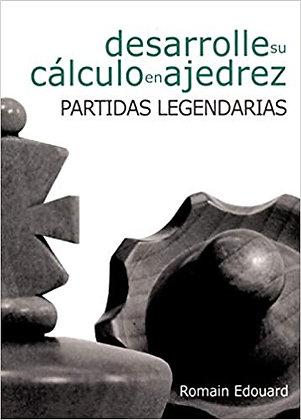 Desarrolle su calculo en ajedrez - Partidas legendarias