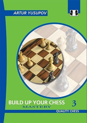 Build up your chess, Vol. 3 - Yusupov