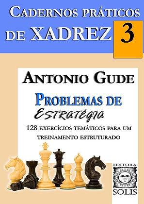 Cadernos Práticos de Xadrez 3 - Problemas de Abertura, Antonio Gude
