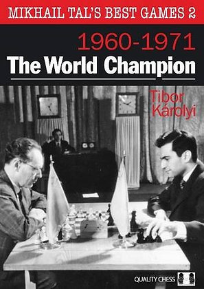 Mikhail Tal's Best Games 2 - The World Champion