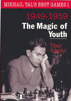 Mikhail Tal's Best Games 1 - Magic of Youth