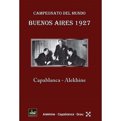 Campeonato del Mundo Buenos Aires 1927 Capablanca-Alekhine
