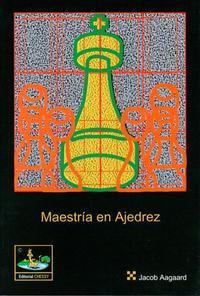 Maestria en ajedrez - Jacob Aagaard