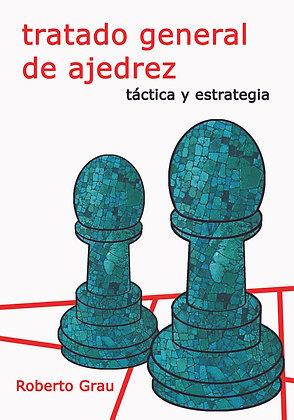 Tratado general de ajedrez 2:  Tactica y estrategia - Roberto Grau