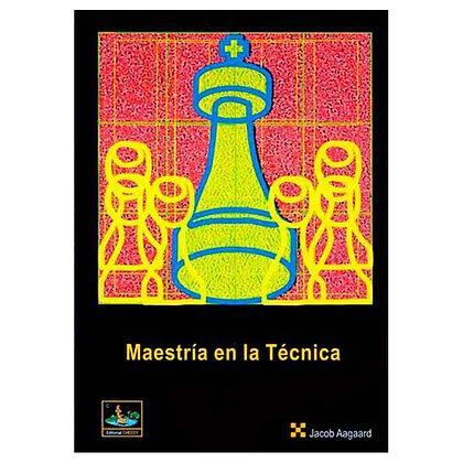Maestria en la tecnica - Jacob Aagaard