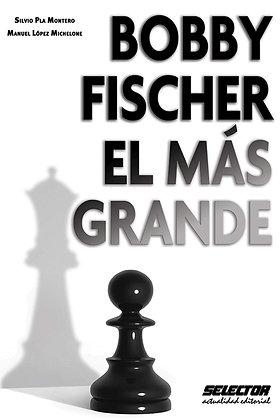 Bobby Fischer: El mas grande