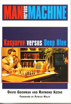 Man Versus Machine: Kasparov versus Deep Blue