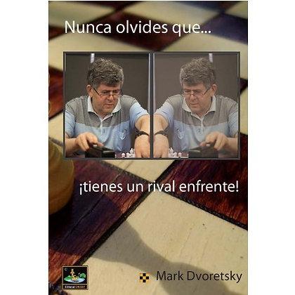 Nunca Olvides Que Tienes Un Rival - M.Dvoretsky