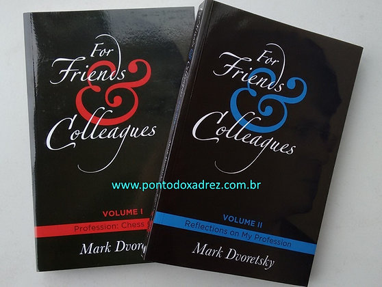For friends and colleagues, Vol. 1-2 - Dvoretsky