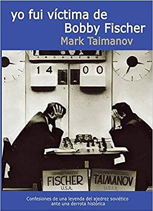 Yo fui victima de Bobby Fischer