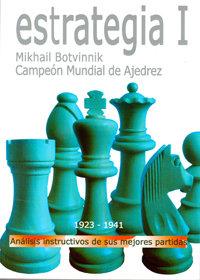 Estrategia I - Mikhail Botvinnik