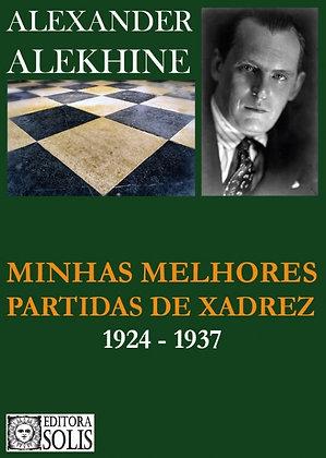 Minhas Melhores Partidas de Xadrez 1924-1937