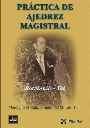 Práctica de ajedrez magistral - Mijail Tal