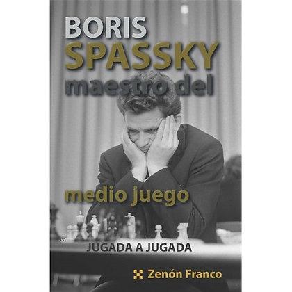 Boris Spassky: Maestro del medio juego