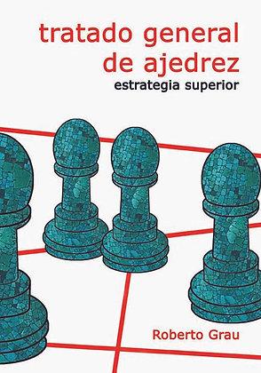 Tratado general de ajedrez 4:  Estrategia superior - Roberto Grau