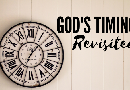 God's Timing Revisited