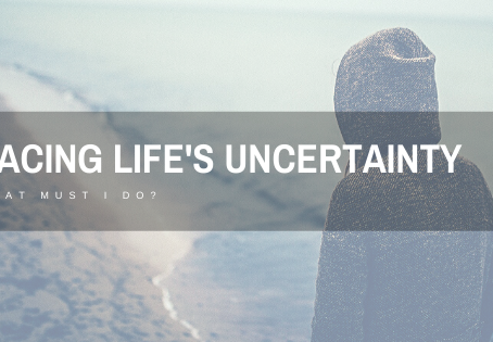 Facing Life's Uncertainty