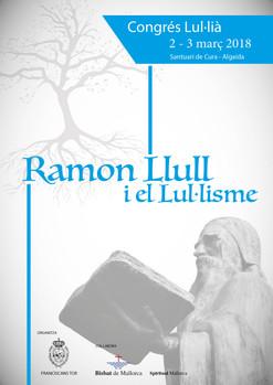 """""""RAMON LLULL I EL LUL·LISME"""" CONGRÉS LUL·LIÀ 2/3 DE MARÇ2018"""