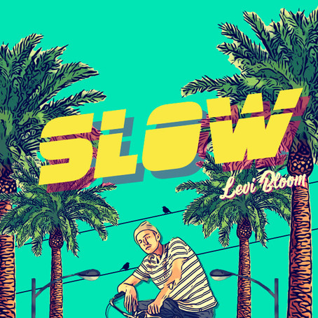 Levi Bloom Shows You How He Takes it 'Slow' with New Single