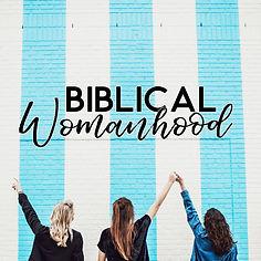 biblical womanhood sq.jpg