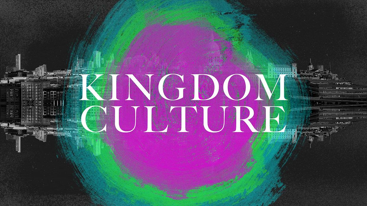 Kingdom Culture slide.jpg